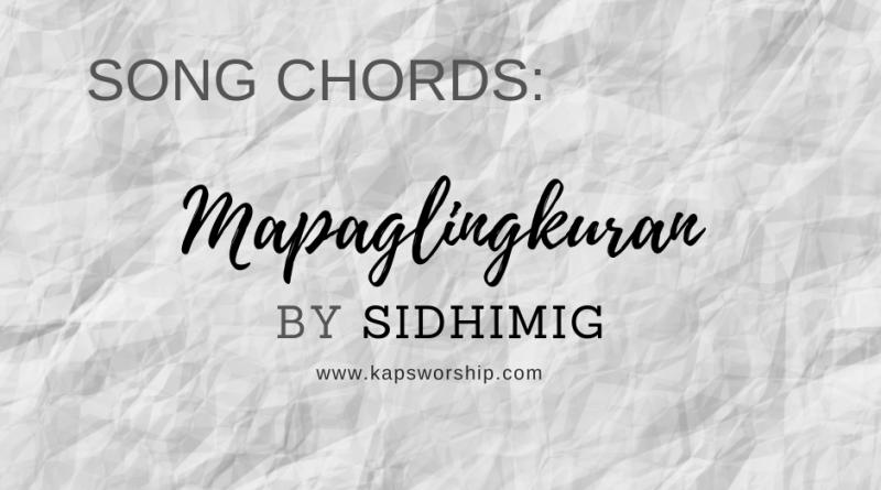 mapaglingkuran chords and lyrics by sidhimig