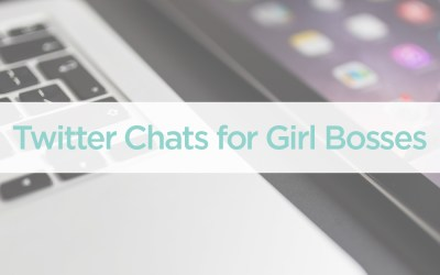 Twitter Chats for Girl Bosses