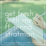 Get fresh with me + follow your dreams