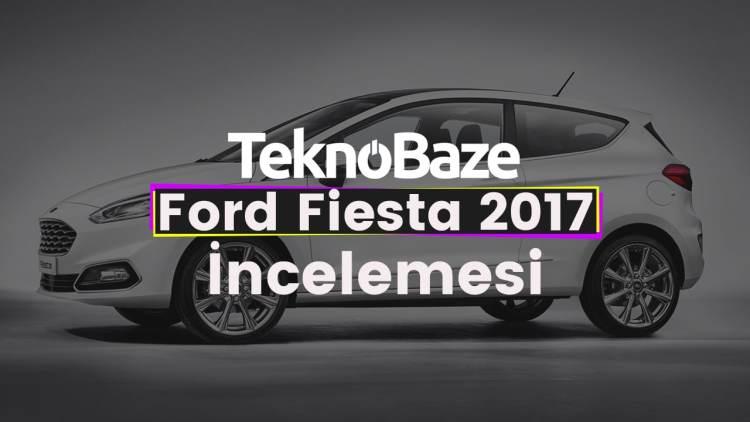 Ford Fiesta İncelemesi - TeknoBaze