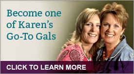 Become one of Karen's Go-To Gals