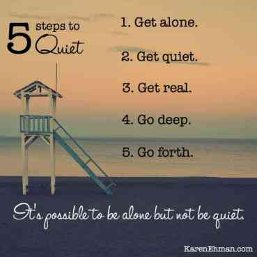 5 steps to quiet at KarenEhman.com