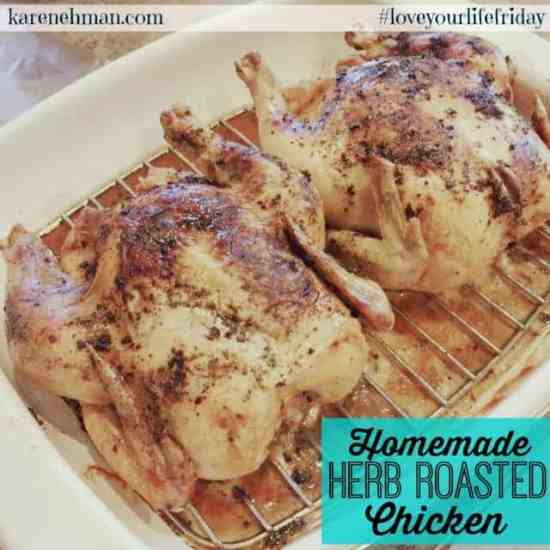 Homemade herb-roasted chicken. Better than the grocery store rotisserie kind! At #loveyourlifefriday over at karenehman.com
