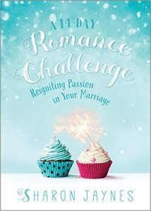 A 14-Day Romance Challenge: Reigniting Passion in Your Marriage by Sharon Jaynes