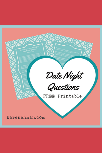 Get to know your spouse again - date night questions printable at karenehman.com.