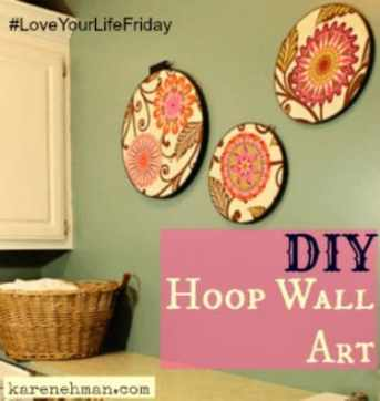 Got a bare wall that needs sprucing up? Easy DIY hoop wall art on #LoveYourLifeFriday at karenehman.com