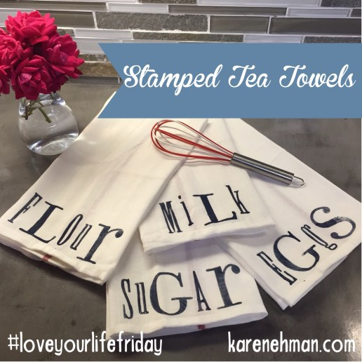 Super-simple stamped tea towel DIY on #LoveYourLifeFriday from karenehman.com