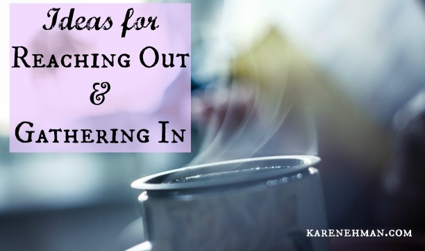 Do you rub shoulders with those who are different from you? In life, culture, race or worship? Ideas for reaching out and gathering in from karenehman.com