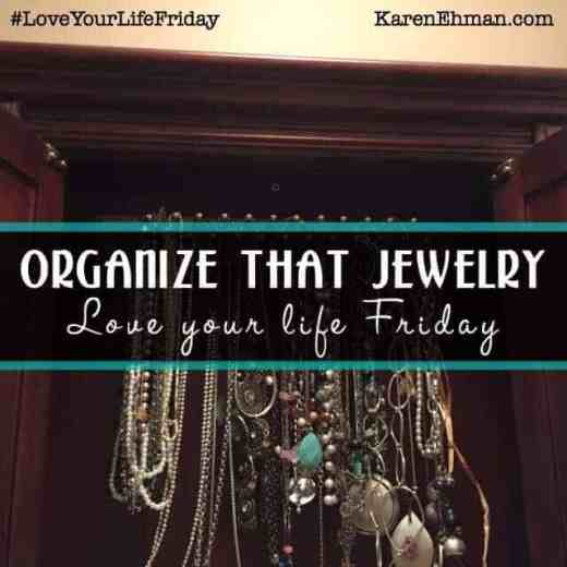 Organize your jewelry! #LoveYourLifeFriday at karenehman.com