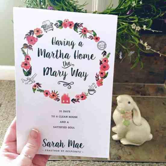 Having a Martha Home the Mary Way by Sarah Mae