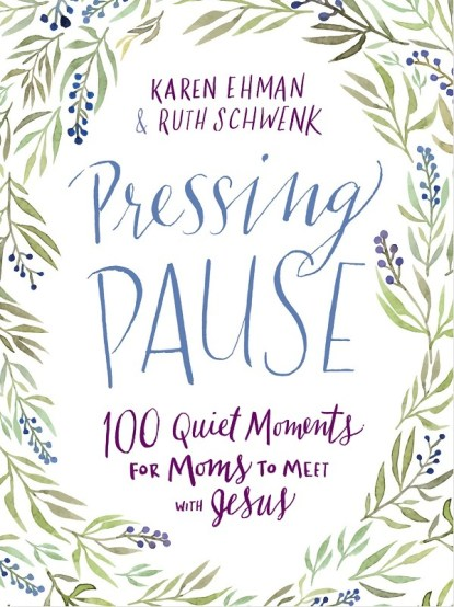 Freebies for Mom when you order Pressing Pause devotional by Karen Ehman & Ruth Schwenk!
