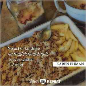 No act of kindness no matter how small is ever wasted. {Aesop} Karen Ehman in her newest book Listen, Love, Repeat: Other-Centered Living in a Self-Centered World