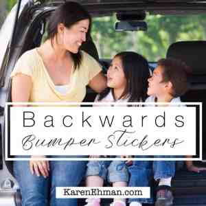 Proud parent of a kid who nearly flunked math, but whose heart is tender toward the Lord. Backwards bumper stickers at karenehman.com.