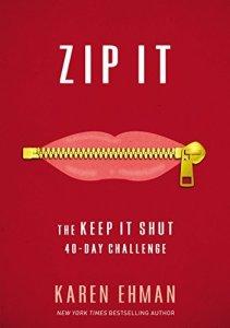 Zip It, the 40-day Keep It Shut challenge by Karen Ehman.