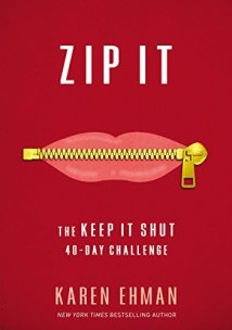 Zip It, the 40-day Keep It Shut challenge by Karen Ehman.