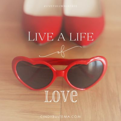 Live a life of love at karenehman.com. Get a sneak peek into Live Full Walk Free by Cindy Bultema. A journey through 1 Corinthians.