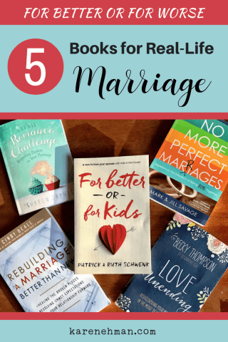 For Better or For Worse: 5 Real-Life Marriage Books at karenehman.com.