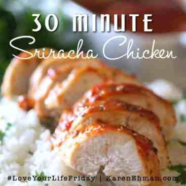 30 Minute Sriracha Baked Chicken Breasts for #LoveYourLifeFriday