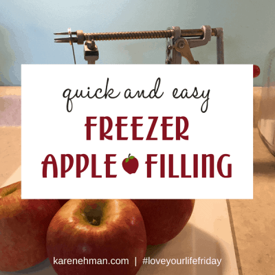 Freezer Apple Filling for #LoveYourLifeFriday at karenehman.com.