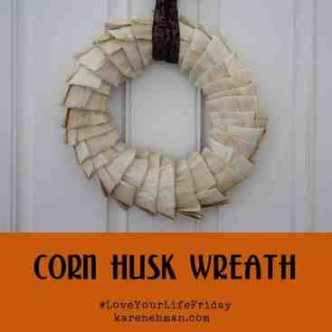 Corn Husk Wreath for #LoveYourLifeFriday