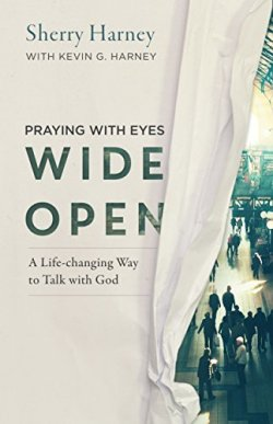 "Praying with Eyes Wide Open: A Life-Changing Way to Talk with God by Sherry Harney. 7 Favorite ""Fireside Reads"" by Karen Ehman."