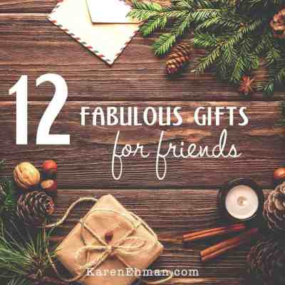 12 Fabulous Gifts for Friends at karenehman.com.