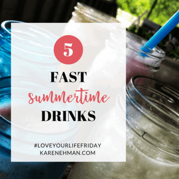 5 Fast Summertime Drinks for #LoveYourLifeFriday