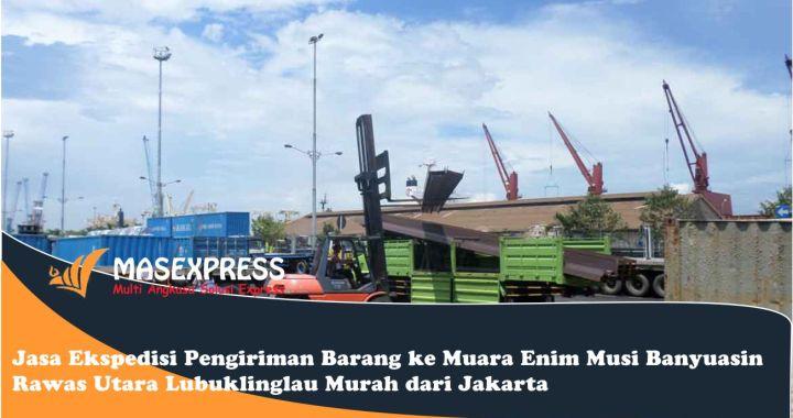 Jasa dan tarif cargo Muara Enim Musi Banyuasin Rawas Utara Lubuklinglau