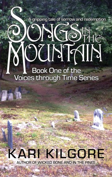 Songs in the Mountain: Book One of the Voices through Time Series