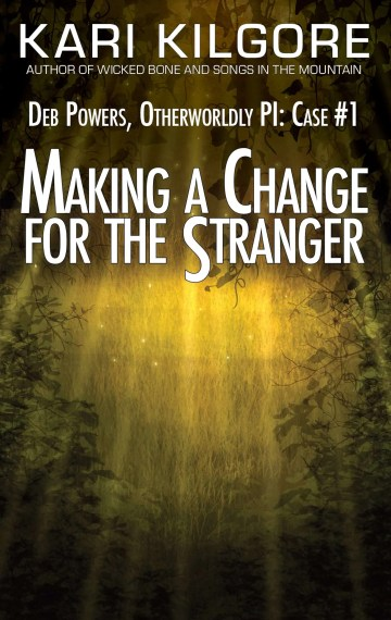 Making a Change for the Stranger: Deb Powers, Otherworldly PI: Case #1
