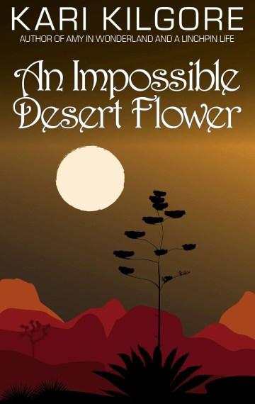An Impossible Desert Flower