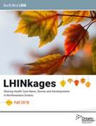 North West LHIN 2018 Fall LHINkages Newsletter