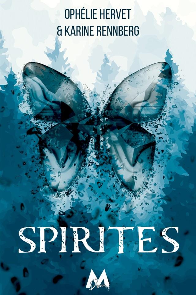 """Couverture du roman """"Spirites"""", par Ophélie Hervet & Karine Rennberg. La couverture est dans les ton bleu, et présente un papillon stylisé sur fond de forêt de sapin"""