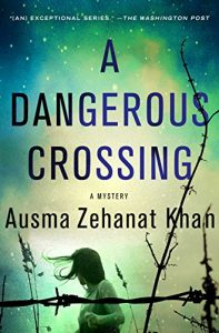 A Dangerous Crossing by Ausma Zehanat Khan