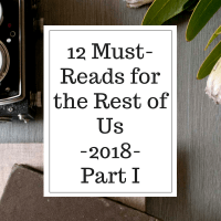 12 Must-Reads for the Rest of Us – 2018 – Part I