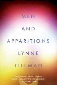 Men and Apparitions by Lynne Tillman