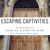 Escaping Captivities: A Review of SONG OF A CAPTIVE BIRD by Jasmin Darznik