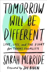 Tomorrow Will Be Different by Sarah McBride