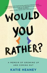 Would You Rather by Katie Heaney