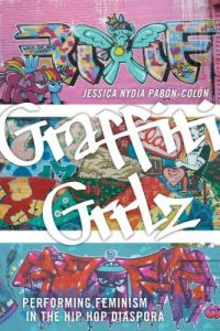 Graffiti Grrlz by Jessica Nydia Pabon-Colon