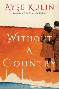 Without a Country by Ayse Kulin