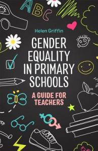 Gender Equality in Primary Schools by Helen Griffin