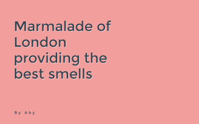 Marmalade of London providing the best smells