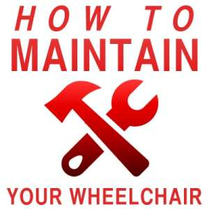 how to maintain wheelchair