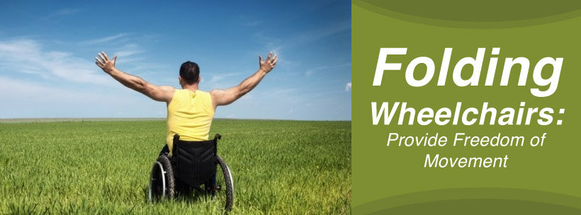 Folding Wheelchairs: Provide Freedom of Movement