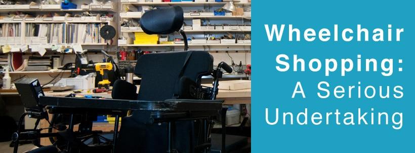 wheelchair shopping serious undertaking