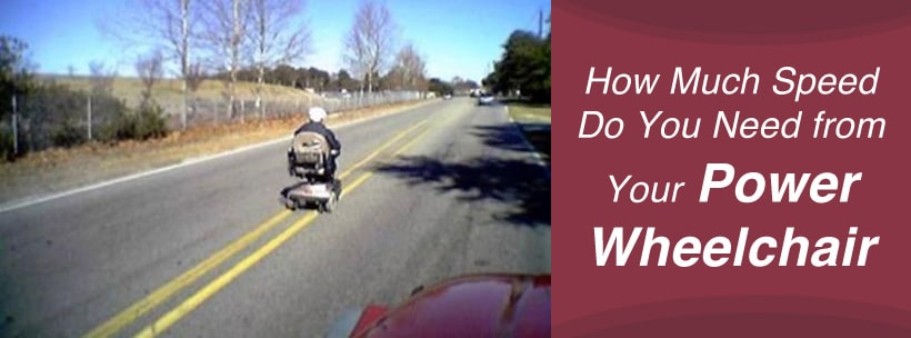 How Much Speed Do You Need from Your Power Wheelchair