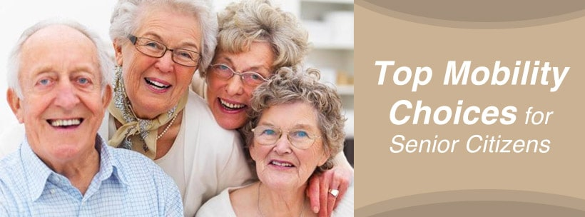 Top Mobility Choices for Senior Citizens