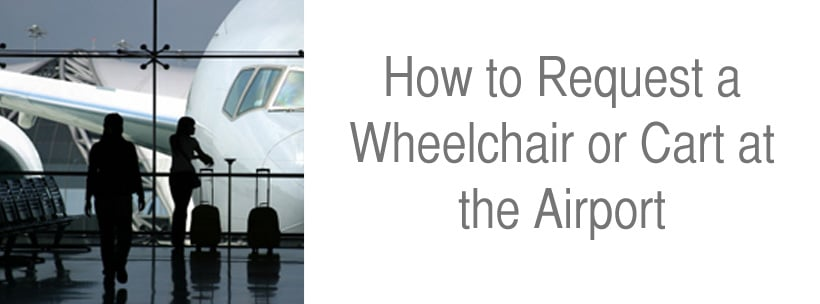 requesting a wheelchair at the airport