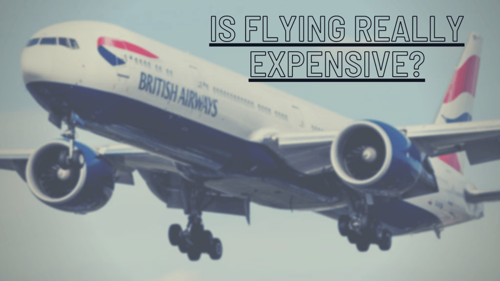 Is Travelling by Flight Actually Expensive?